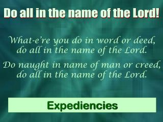 Do all in the name of the Lord!