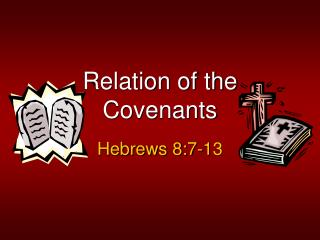 Relation of the Covenants