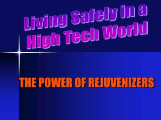 Living Safely in a  High Tech World