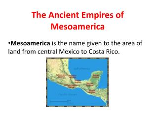 The Ancient Empires of Mesoamerica
