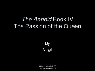 The Aeneid  Book IV The Passion of the Queen