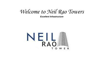 Welcome to Neil Rao Towers Excellent Infrastructure