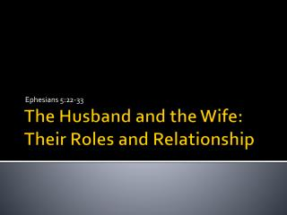 The Husband and the Wife: Their Roles and Relationship