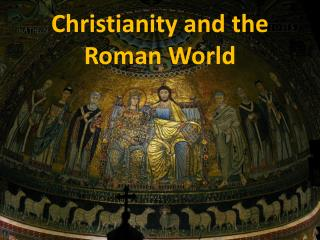 Christianity and the Roman World