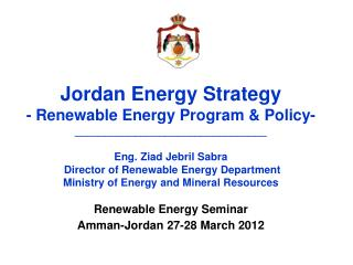 Jordan Energy Strategy - Renewable Energy Program & Policy- \_\_\_\_\_\_\_\_\_\_\_\_\_\_\_\_\_\_\_\_\_\_\_\_\_\_\_\_\_\_