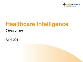 Healthcare Intelligence Overview April 2011
