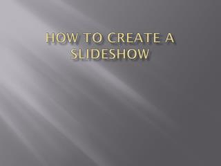 How to create a slideshow