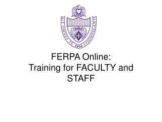 FERPA Online: Training for FACULTY and STAFF