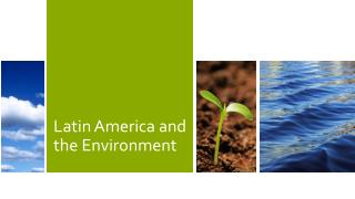 Latin America and the Environment