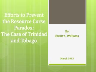 Efforts to Prevent the Resource Curse Paradox:  The Case of Trinidad and Tobago