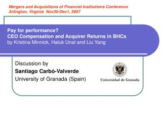 Pay for performance CEO Compensation and Acquirer Returns in BHCs by Kristina Minnick, Haluk Unal and Liu Yang