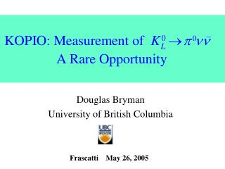 Douglas Bryman University of British Columbia