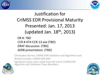 Christopher Barnet, CrIMSS EDR Validation and Algorithm Lead Richard  Cember , CrIMSS EDR JAM