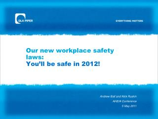 Our new workplace safety laws: You'll be safe in 2012!