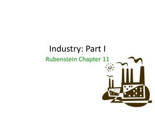 Industry: Part I