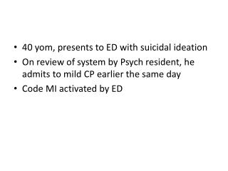 40 yom, presents to ED with suicidal ideation