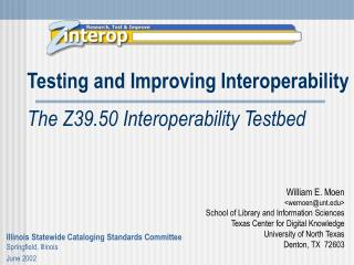 Testing and Improving Interoperability The Z39.50 Interoperability Testbed