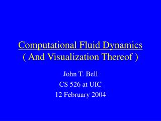 Computational Fluid Dynamics ( And Visualization Thereof )