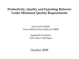Productivity, Quality and Exporting Behavior Under Minimum Quality Requirements