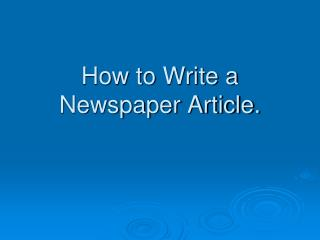 How to Write a Newspaper Article.