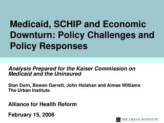 Medicaid, SCHIP and Economic Downturn: Policy Challenges and Policy Responses