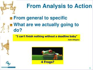From Analysis to Action