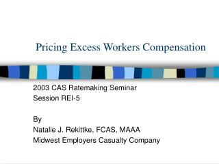 Pricing Excess Workers Compensation