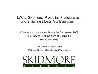 LAC at Skidmore:  Promoting Proficiencies  and Enriching Liberal Arts Education