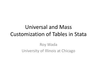 Universal and Mass Customization of Tables in Stata
