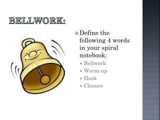 Bellwork :