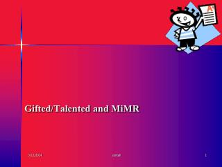 Gifted/Talented and MiMR