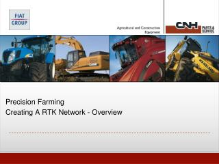 Precision Farming Creating  A RTK Network -  Overview