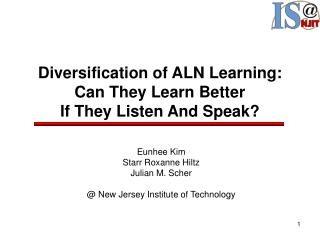 Diversification of ALN Learning: Can They Learn Better  If They Listen And Speak?