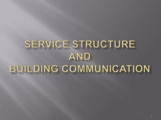 Service Structure And building communication