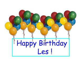 Happy Birthday      Les !
