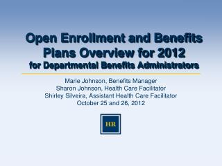 Open Enrollment and Benefits Plans Overview for 2012 for Departmental Benefits Administrators