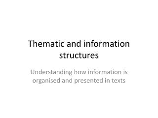 Thematic and information  structures