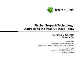 Fischer-Tropsch Technology: Addressing the Peak Oil Issue Today