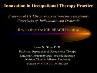 Laura N. Gitlin, Ph.D. Professor, Department of Occupational Therapy