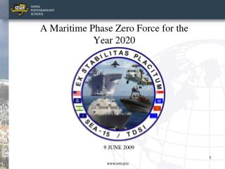 A Maritime Phase Zero Force for the Year 2020