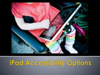 iPad  Accessibility Options