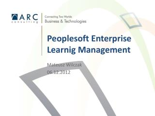 Peoplesoft Enterprise Learnig  Management