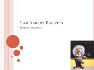 I am Albert  Einstein