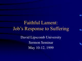 Faithful Lament: Job's Response to Suffering