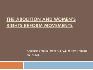 The Abolition and Women's Rights Reform Movements