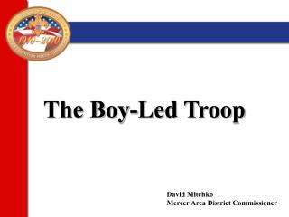 The Boy-Led Troop