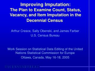 Improving Imputation:  The Plan to Examine Count, Status, Vacancy, and Item Imputation in the Decennial Census