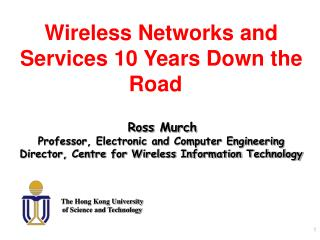 Wireless Networks and Services 10 Years Down the Road Ross  Murch