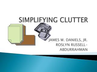 SIMPLIFYING CLUTTER