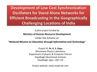 A  pilot project  funded by Ministry of Human Resource Development Under the Scheme on